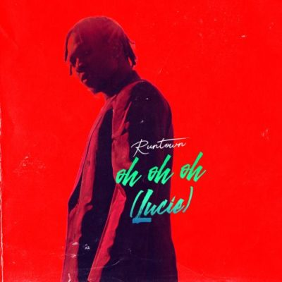 "Runtown – ""Oh Oh Oh"" (Lucie) [AUDIO]"