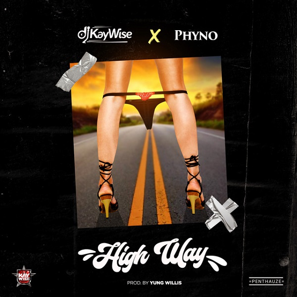 DJ Kaywise x Phyno - High Way