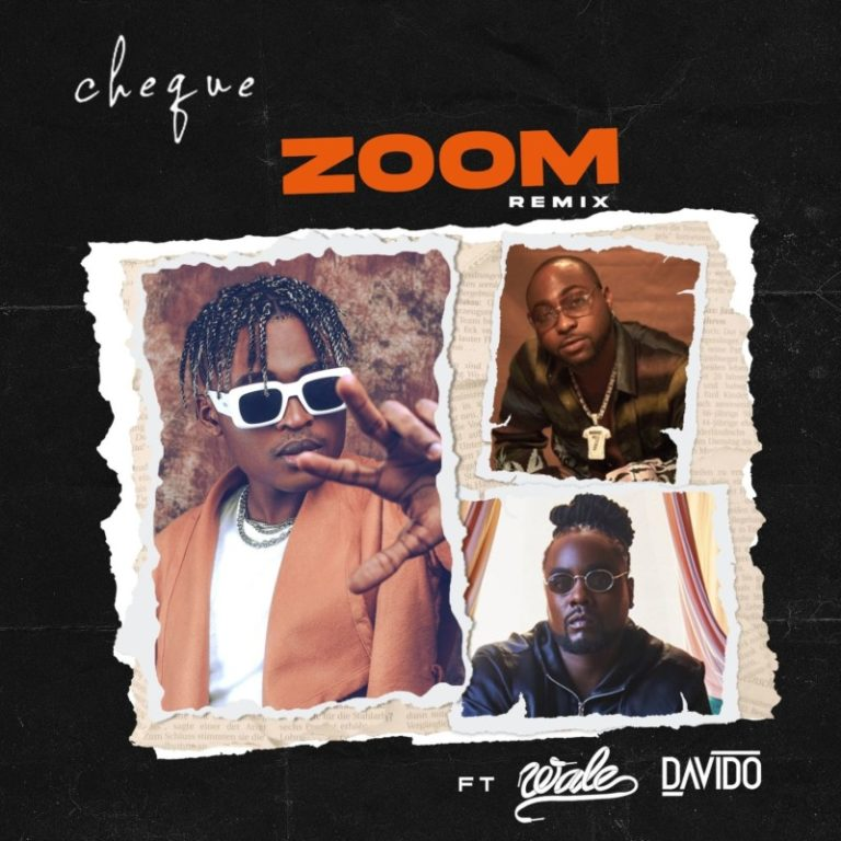 Cheque - Zoom (Remix) ft. Wale x Davido