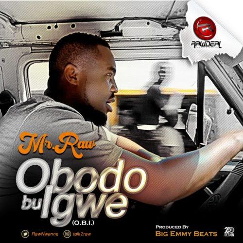 Obodo Bu Igwe - Mr Raw (O.B.I)