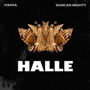 Iyanya Ft Duncan Mighty - Halle