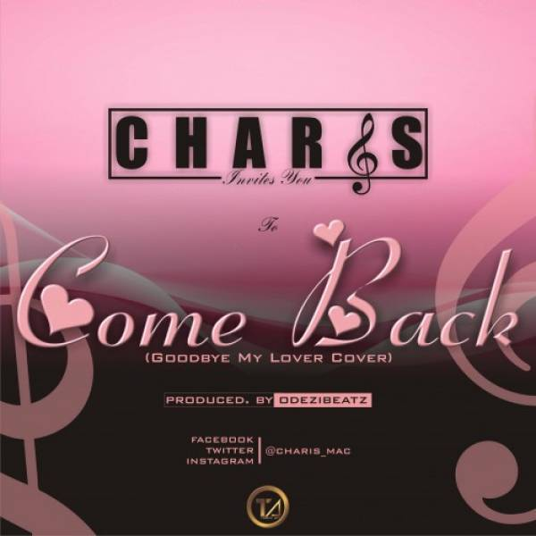 Charis - Come Back (Prod. By Odezibeatz)