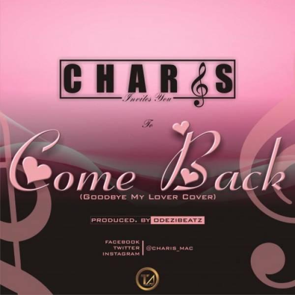 Charis - Come Back (Prod. By Odezibeatz)