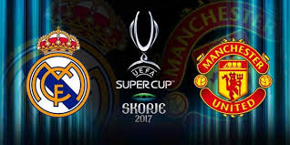 Real Madrid vs Manchester United 2 - 1 - Super Cup