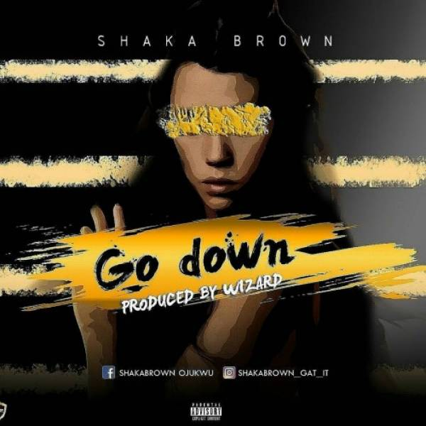 Shaka Brown - Go Down