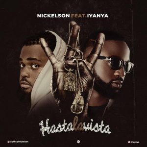 Hasta Lavista by Nickelson Ft Iyanya