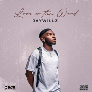 Jaywillz - Love or The Word [EP]