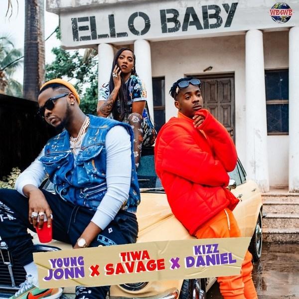 Young Jonn ft Kizz Daniel & Tiwa Savage – Ello Baby