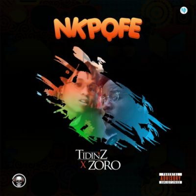 Tidinz - Nkpofe Ft. Zoro