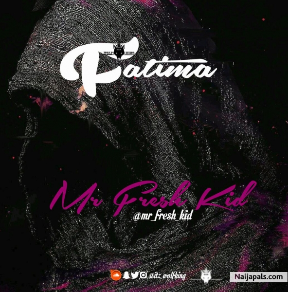 Mr Fresh Kid - Fatima