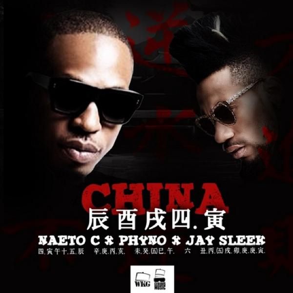 Naeto C - China ft. Phyno & Jay Sleek