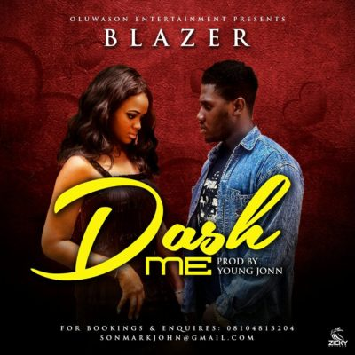 Blazer  -  'Dash Me' (Prod. By Young John)