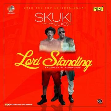 Skuki  -  'Lori Standing' ft. Lil Kesh