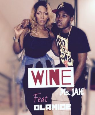 'Wine' - Ms. Jaie ft. Olamide