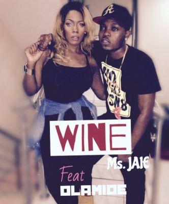 'Wine' - Ms. Jaie ft. Olamide