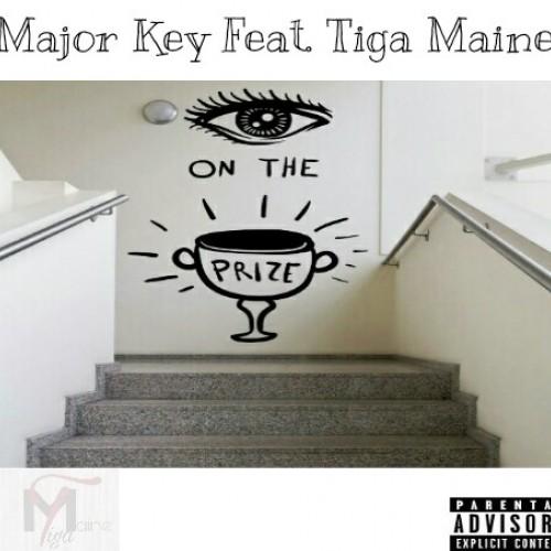 Major Key - Eye On The Prize (Ft. Tiga Maine)