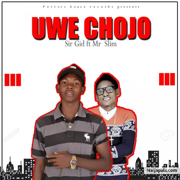 Uwe Chojo - Sir Gid Ft. Mr Slim