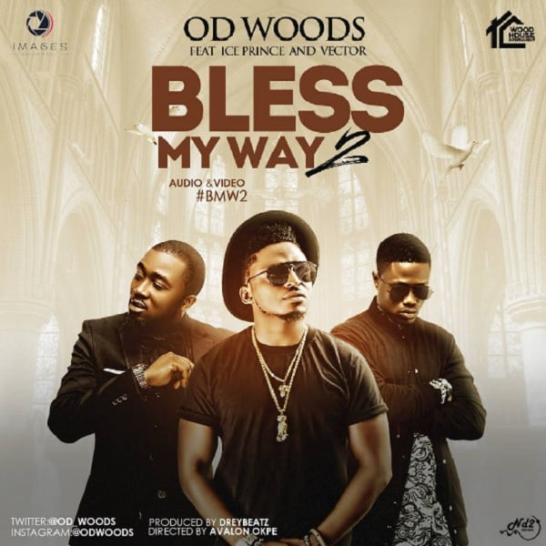 OD Woods  -  Bless My Way (Remix) ft. Ice Prince & Vector