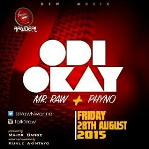 Mr Raw ft Phyno - Odi Okay