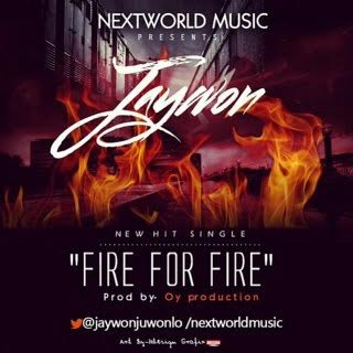 Jaywon - Fire for Fire