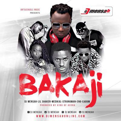DJ Mensah  -  Bakaji ft. Medikal, Lil Shaker, Cabum, Strongman and Eno