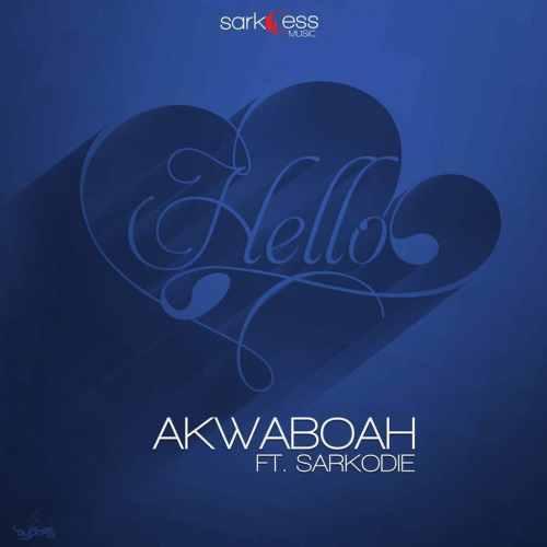 Akwaboah  -  'Hello' ft. Sarkodie