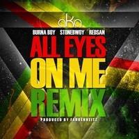 AKA  -  'All Eyes on Me' (Remix) Ft. Burna Boy, Stonebwoy & Redsan