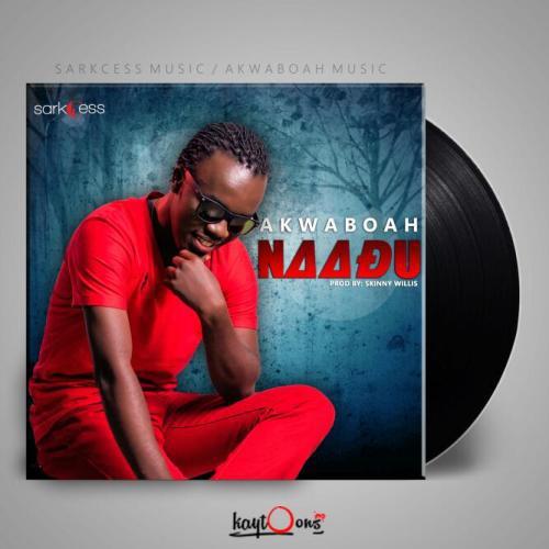 Akwaboah  -  Naadu [MUSIC MP3]