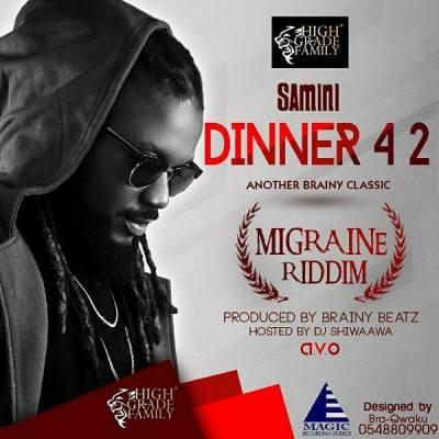 Samini  -  'Dinner 4 2' (Migraine Riddim)