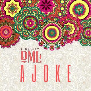 Fireboy DML – Ajoke