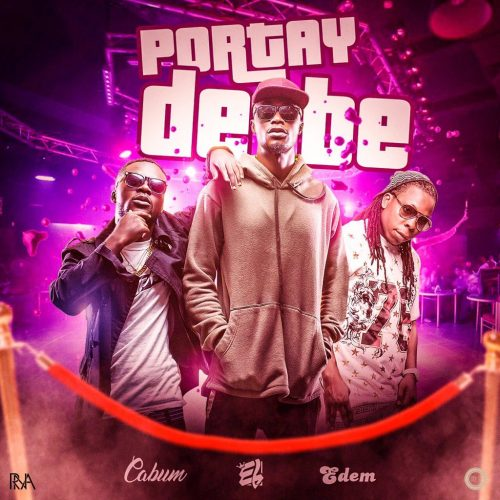 E.L  -  'Portay De Be' ft. Cabum & Edem