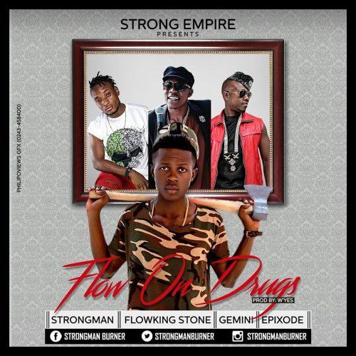 Strongman  -  'Flow On Drugs' ft. FlowKing Stone, Gemini, Epixode