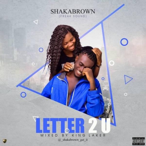 Shaka Brown - Letter 2 U