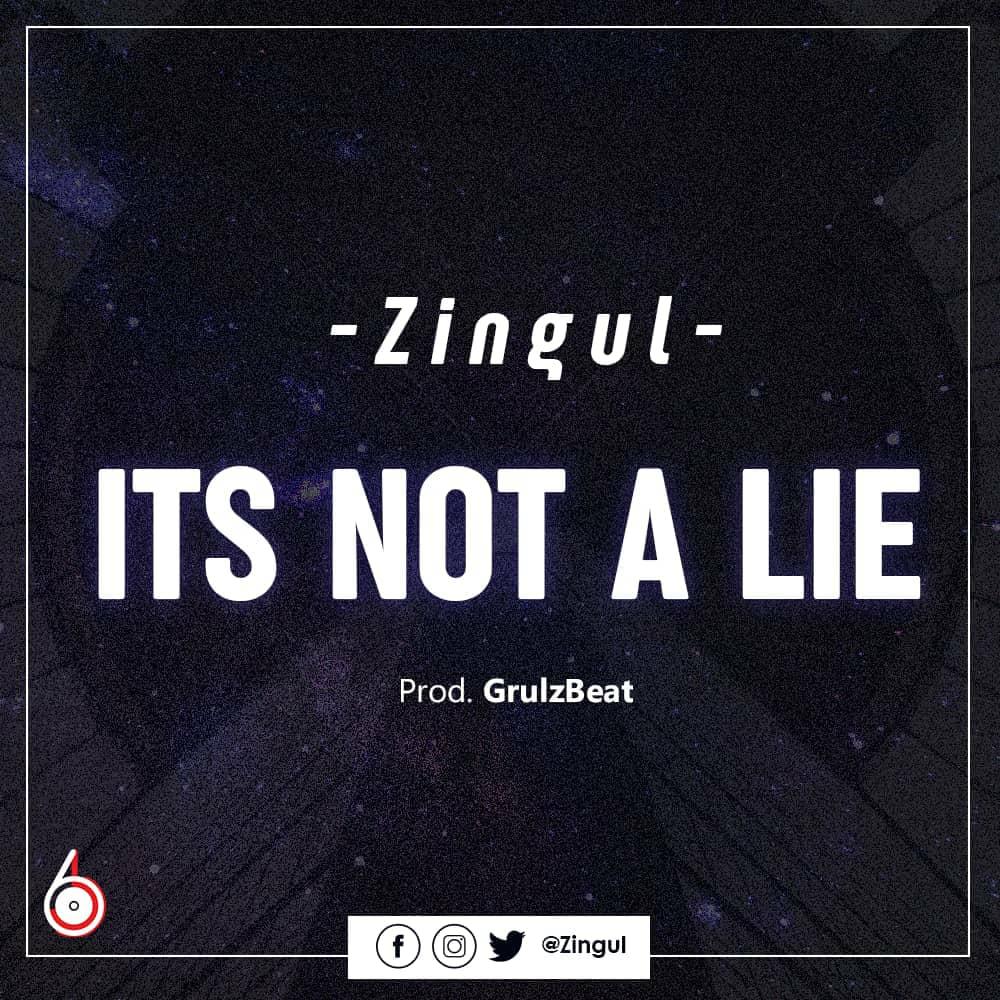 Zingul - It's Not A Lie