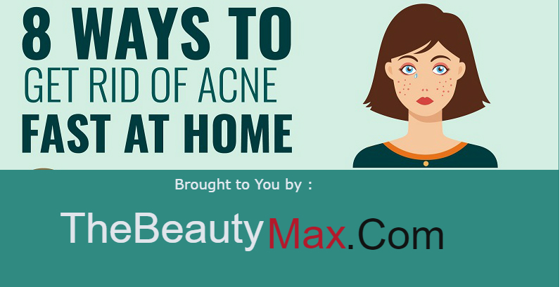 8 ways to get rid of Acne Fast at Home