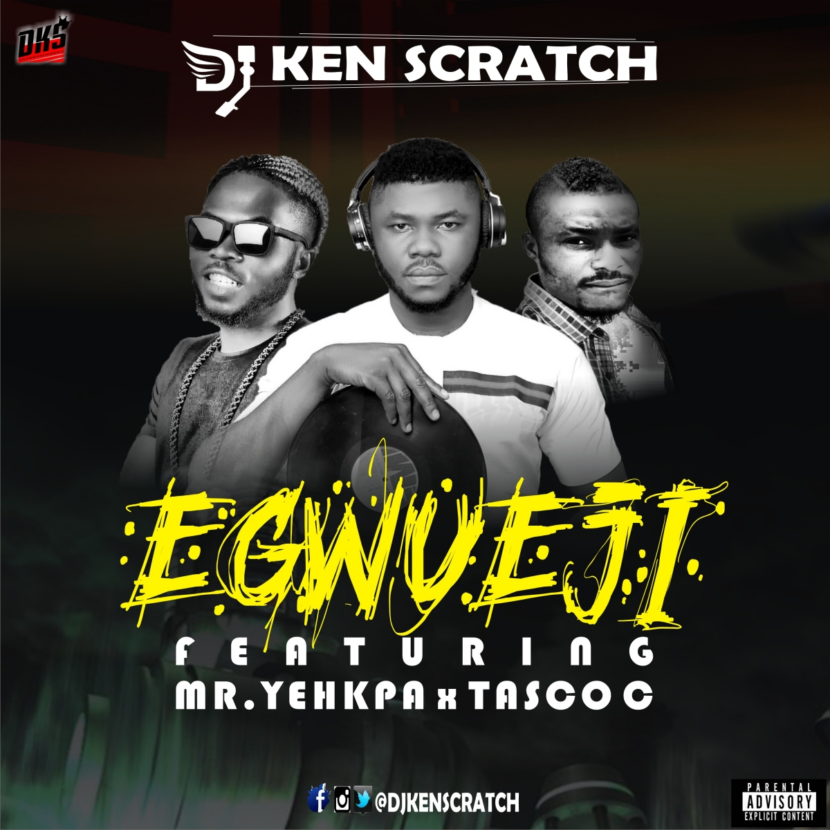 Djkenscratch- Egwueji ft. Mr.Yehkpa & Tasco c