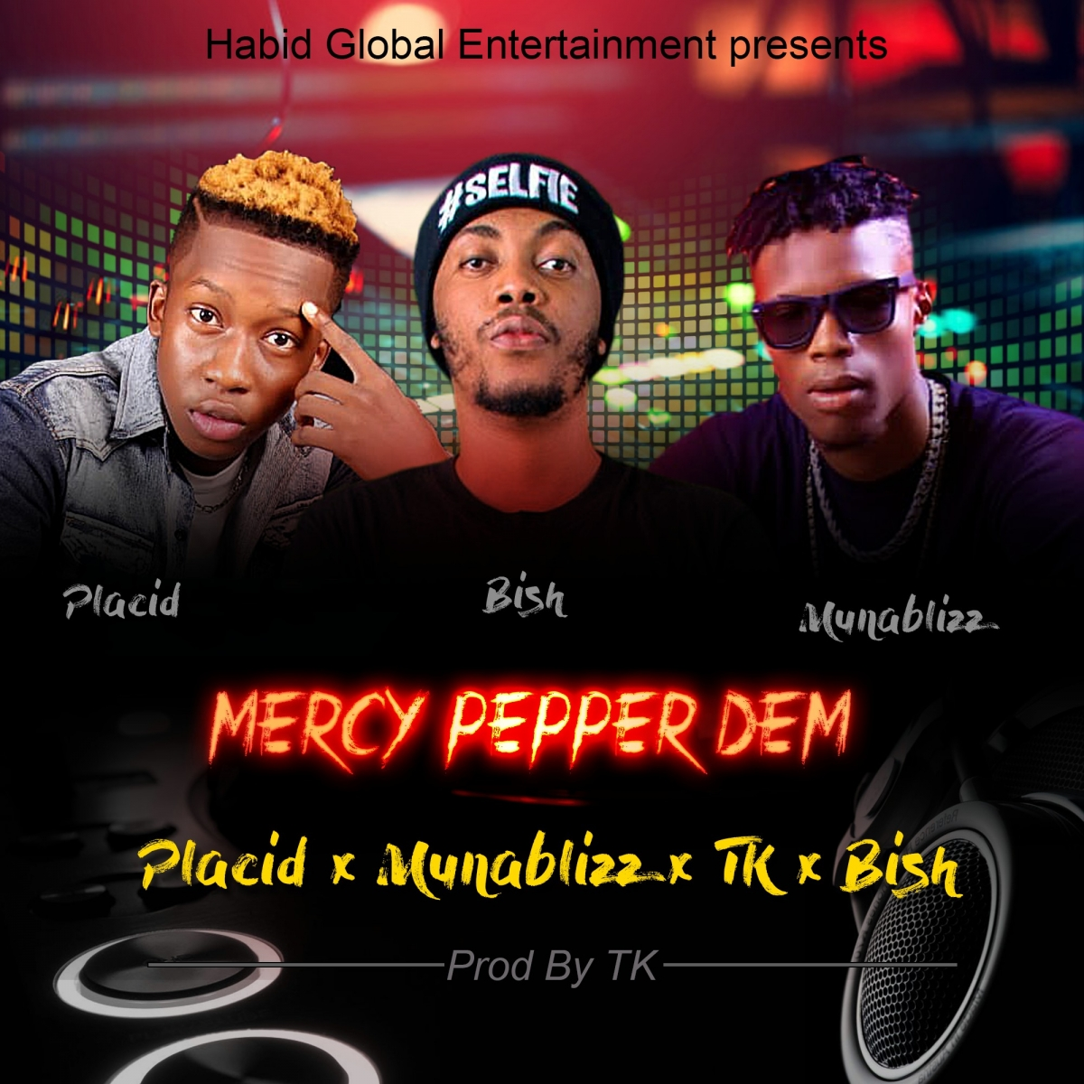 Placid x Munablizz x TK x Bish - Mercy Pepper Dem