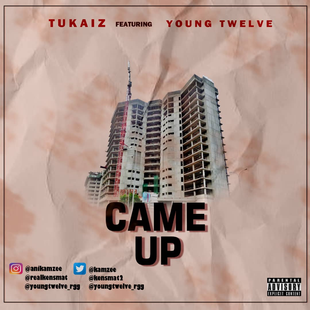 Tukaiz ft. Young twelve - came up