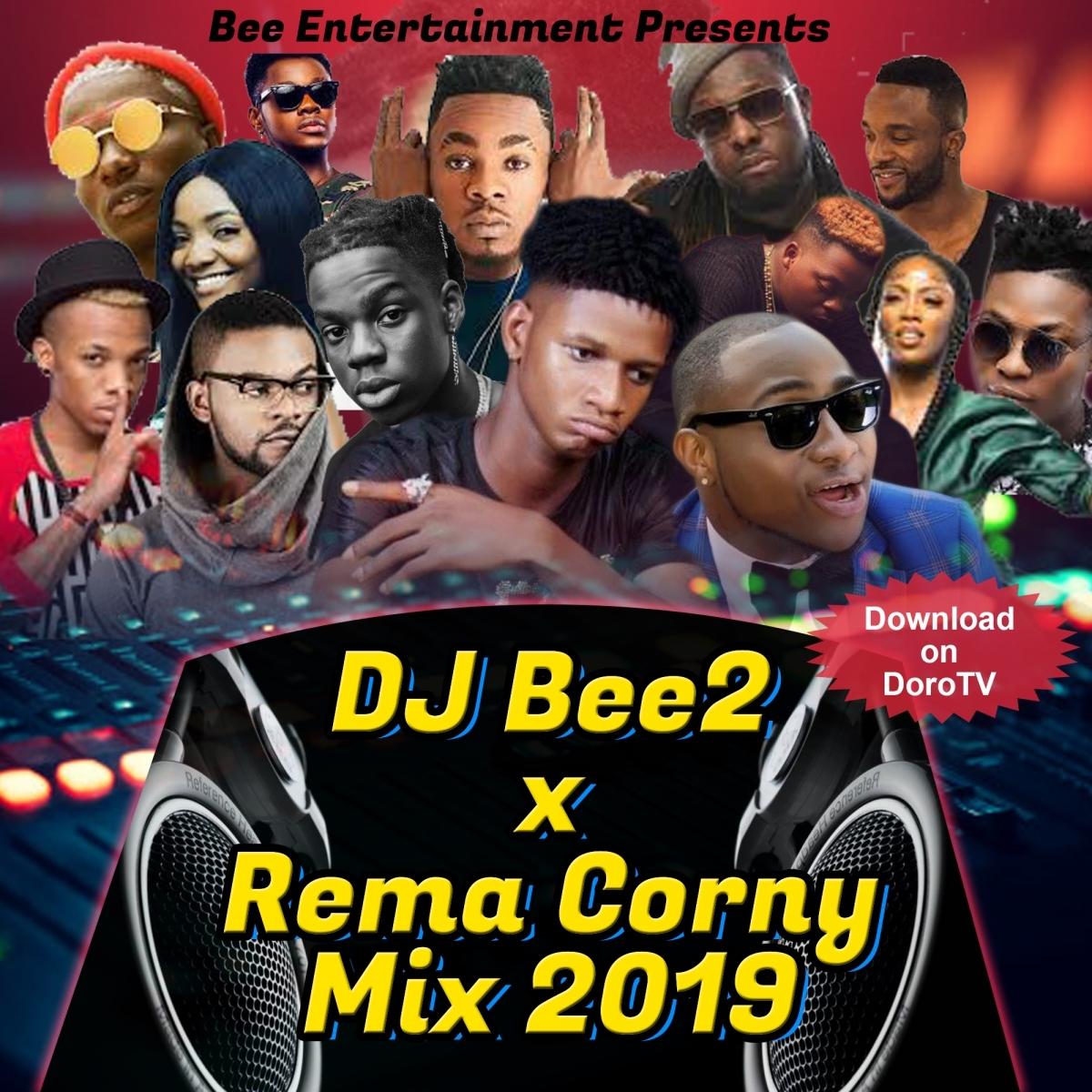 DJ Bee2 x Rema Corny Mix 2019