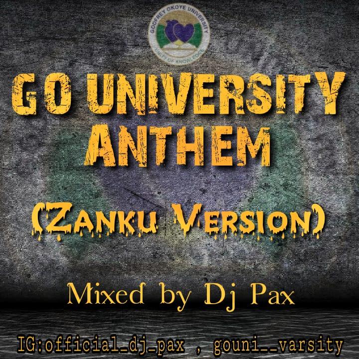 DJ Pax - GO University Anthem (Zanku Version)
