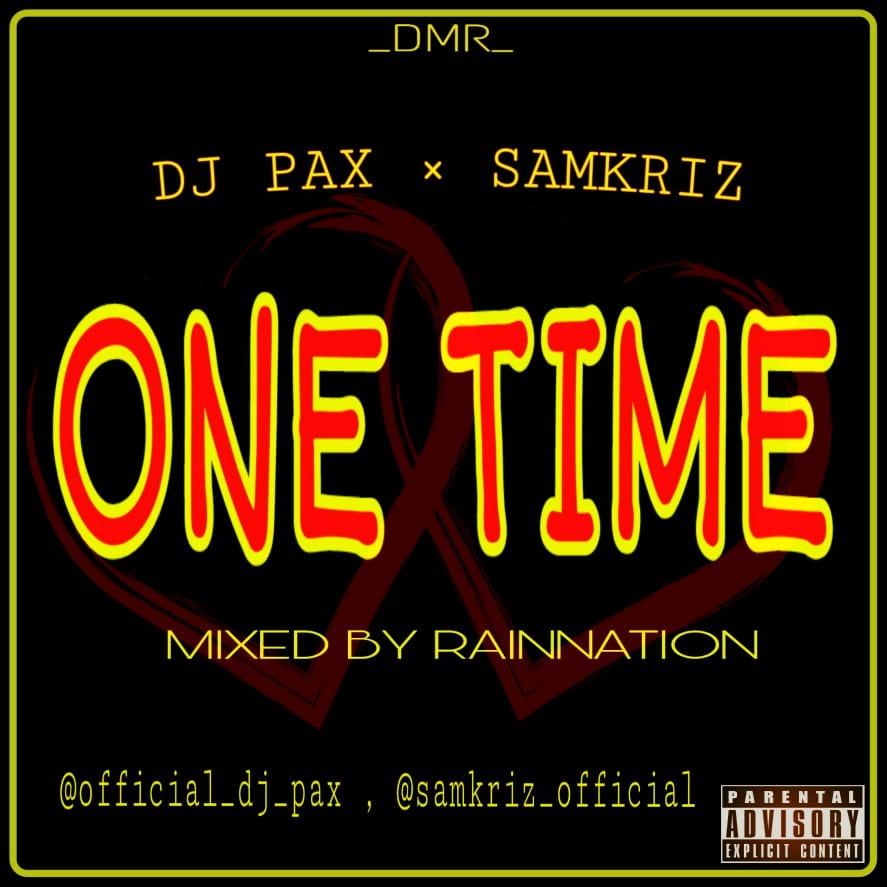 DJ Pax x Samkriz - One Time