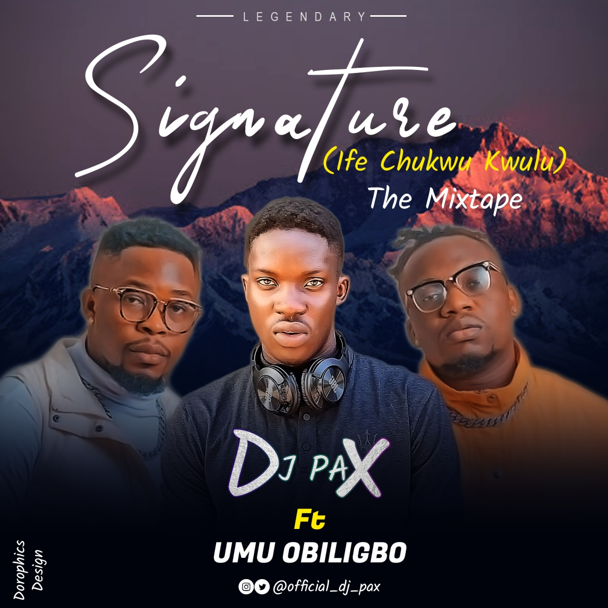 Signature The Mixtape - DJ Pax ft. Umu Obiligbo